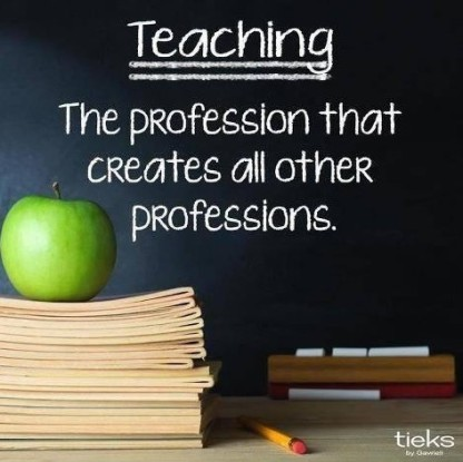 Teaching, the profession that creates all other professions