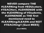 Some Quotes for EDUcators, TEACHers, Instructors, LEHRENDE to make THEM think on Modern-EDUcation… | Part 2